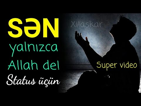 Sən yalnızca Allah de! - Super video, super sözlər (Status üçün)