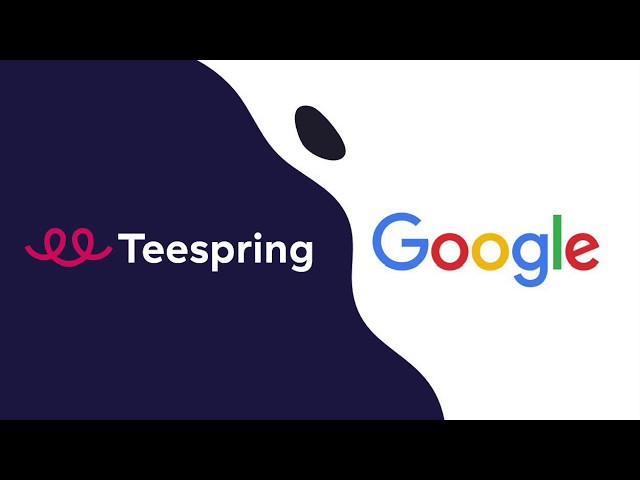 [Teespring] Teespring x Google: Creating a Smart Shopping Campaign