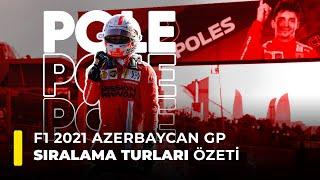 F1 2021 Azerbaycan GP Sıralama Turları Özeti