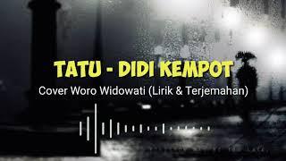 Download Lagu Woro Widowati cover Tatu - Didi Kempot (Lirik dan Terjemahan) mp3