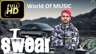 i-swear-malang-jatti---garry-sandhu-latest-punjabi-song-2018-world-of-music