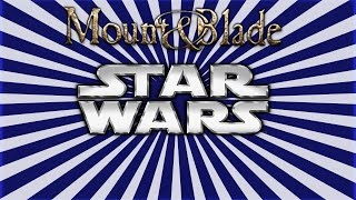 Mount And Blade Star Wars Conquest Gameplay{screwed Over By Vader} Ep 1