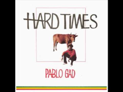 Pablo Gad - Hard Times (When I Was a Youth)
