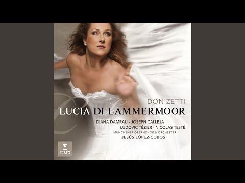 """Lucia Di Lammermoor, Act 2: """"Appressati, Lucia... Il Pallor Funesto, Orrendo"""" (Enrico, Lucia)"""