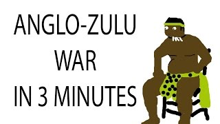 Anglo-Zulu War | 3 Minute History