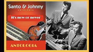 Santo & Johnny - It's Now Or Never