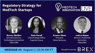 2019 MTI LIVE Webinar 4: Regulatory Strategy for MedTech Startups