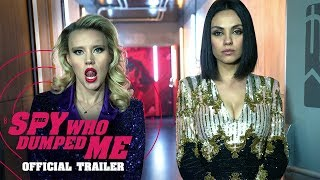The Spy Who Dumped Me - OFFICIAL TRAILER 2018