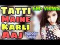Selfie Maine Leli Aaj    Tatti Version    Tatti Maine Karli Aaj    Parody Song    By Chuchu    video
