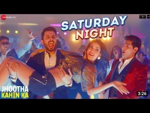 Saturday Night - Jhootha Kahin Ka   Saturday Night FULL SONG   Sarthak Pandey By Love Song Pks