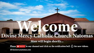 Divine Mercy Natomas- Monday of the Twelfth Week in Ordinary Time 6.22.2020
