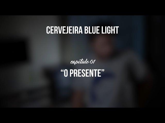 Cervejeira Blue Light - Capítulo 01