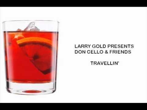 LARRY GOLD PRESENTS DON CELLO & FRIENDS - TRAVELLIN'