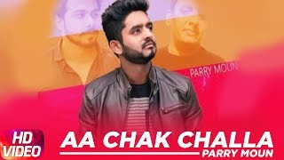 Aa Chak Challa ( Cover Song ) | Parry Moun | Speed Records