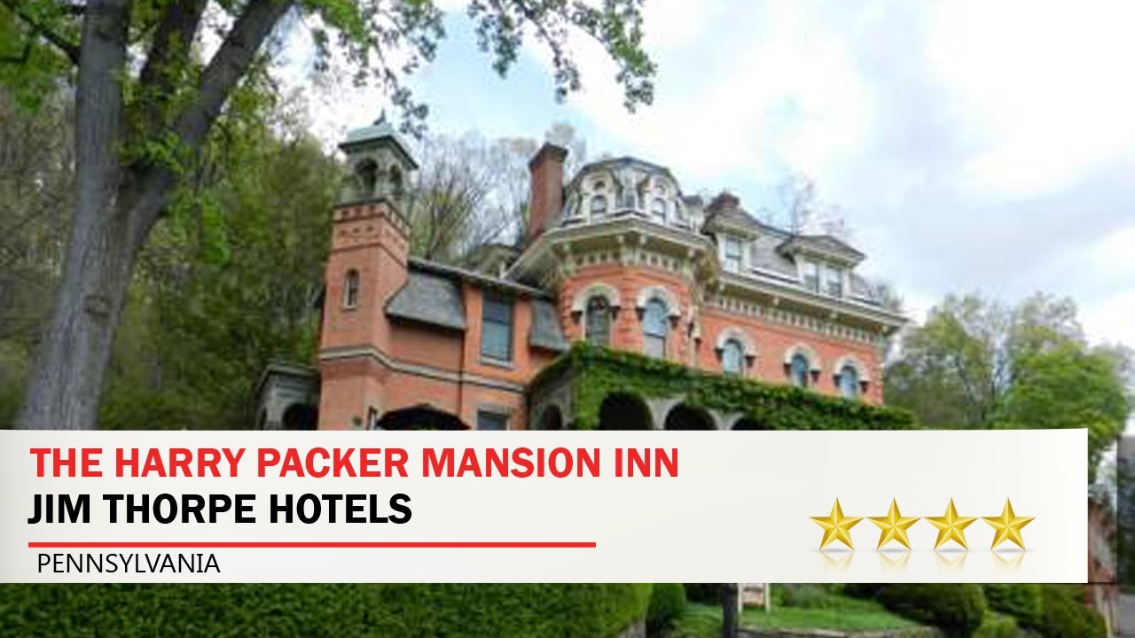The Harry Packer Mansion Inn Jim Thorpe Hotels Pennsylvania