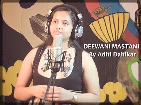 DEEWANI MASTANI | Bajirao Mastani | Cover songby ADITI DAHIKAR