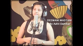 Gambar cover DEEWANI MASTANI | Bajirao Mastani | Cover song  by ADITI DAHIKAR