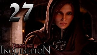 Dragon Age: Inquisition - Part 27 Walkthrough Playthrough Let
