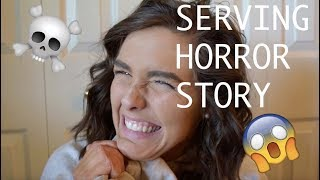 SERVING HORROR STORY//why I left my job