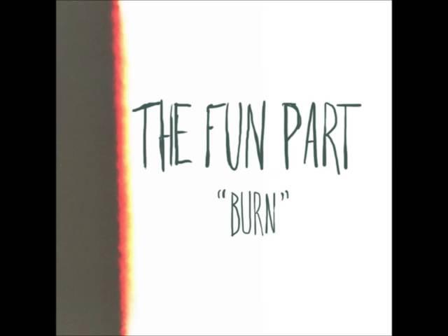 The Fun Part - Burn