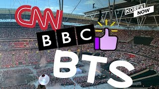 """BBC """"BTS is the first Korean band to headline Wembley Stadium"""" CNN """"even greater than Beatles"""""""