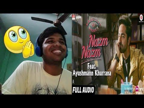 Nazm Nazm feat. Ayushmann Khurrana Bareilly Ki Barfi Kriti Sanon & Rajkummar Rao Reaction & Thoughts