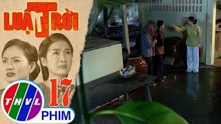 image Luật trời - Tập 17[4]: Bích tuyên bố chừng nào ông bà Lâm đuổi mình mới đi khiến bà Trang tức điên