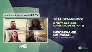 CULTO NOTURNO  (19:00 H) | Igreja Presbiteriana de Pinheiros | (IPPTV)