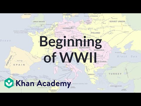 Beginning of World War II | The 20th century | World history | Khan Academy