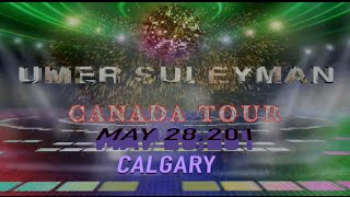 Artist Umer Suleyman 2016 CANAD TOUR IN CALGARY MAY 28,2016(