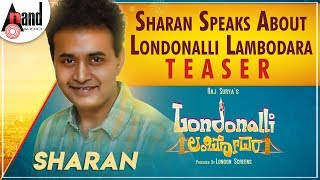 Sharan Speaks About Londonalli Lambodara Teaser | Raj Surya| Santhu| Shruti Prakash| London Screens