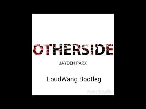 Jayden Parx - Otherside (LoudWang Bootleg)