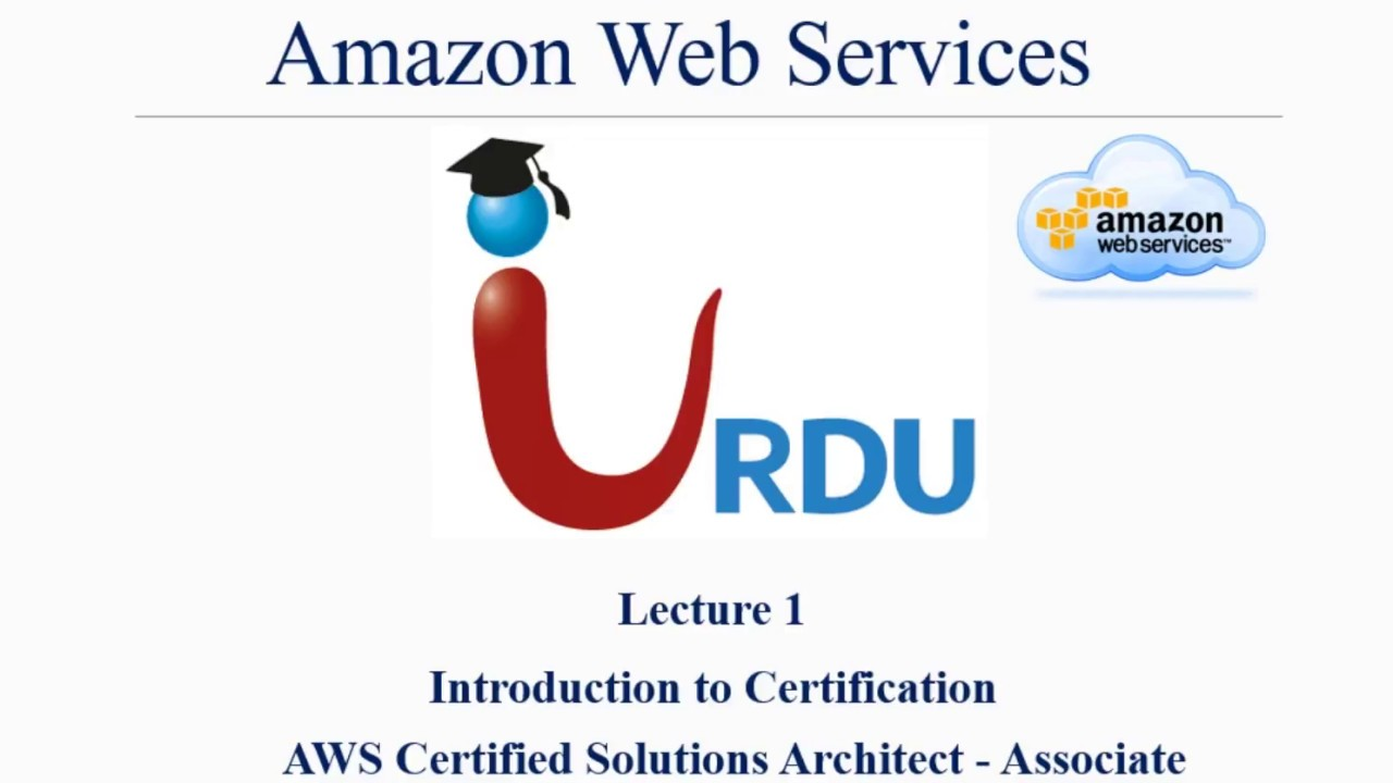 AWS CSA Associate Lecture 1 (Introduction to Certification) - YouTube