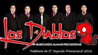 Grupo Los Diablos - Háblame de tí - Segundo Promocional 2016