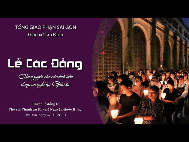 Lễ các đẳng: Cầu cho các linh hồn đang an nghỉ tại giáo xứ - 02/11/2020