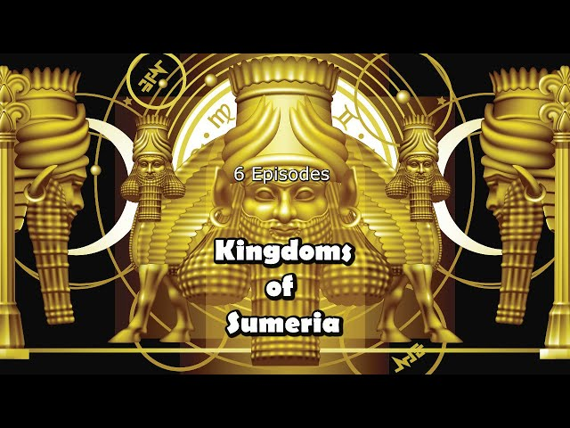 Kingdoms of Sumeria | Documentary Boxset | 6 Episodes on Sumerian History | 4.5 Hours Run-time