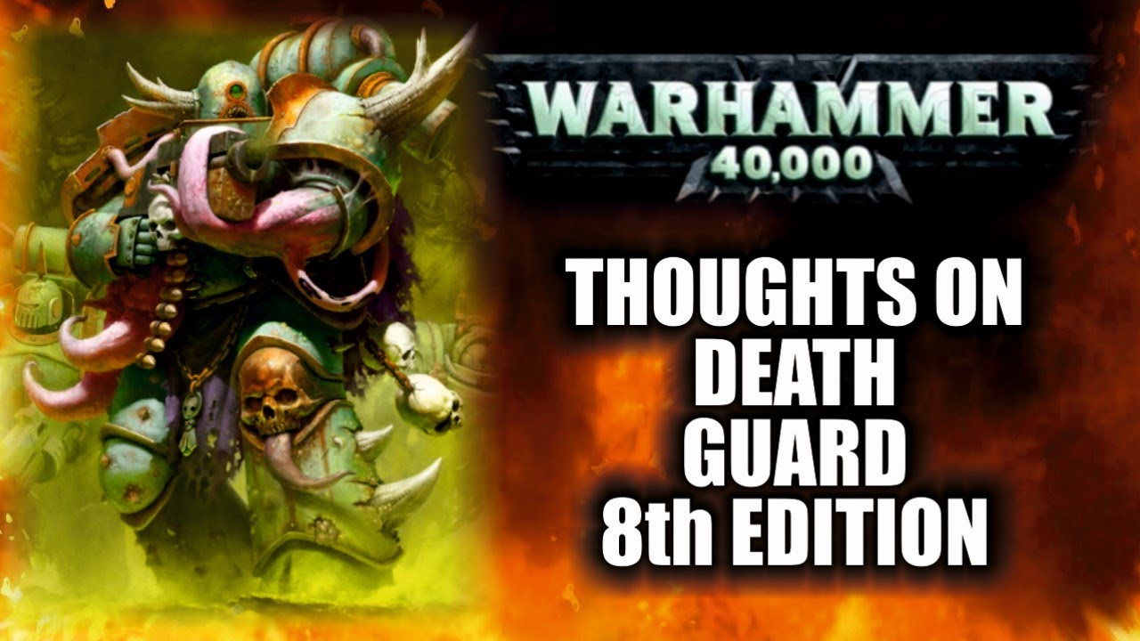 Thoughts On 8th Edition Death Guard