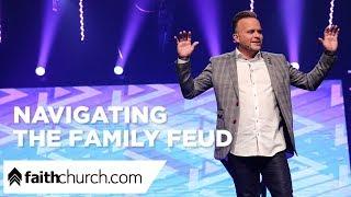 Navigating The Family Fued - Pastor David Crank