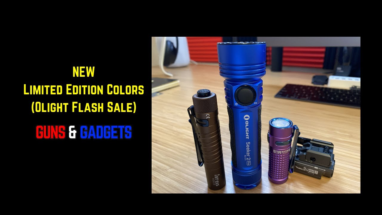 NEW Limited Edition Colors (Olight Flash Sale!)