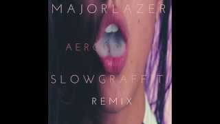 Major Lazer - Aerosol Can Feat  Pharrell Williams (Slow Graffiti Remix)
