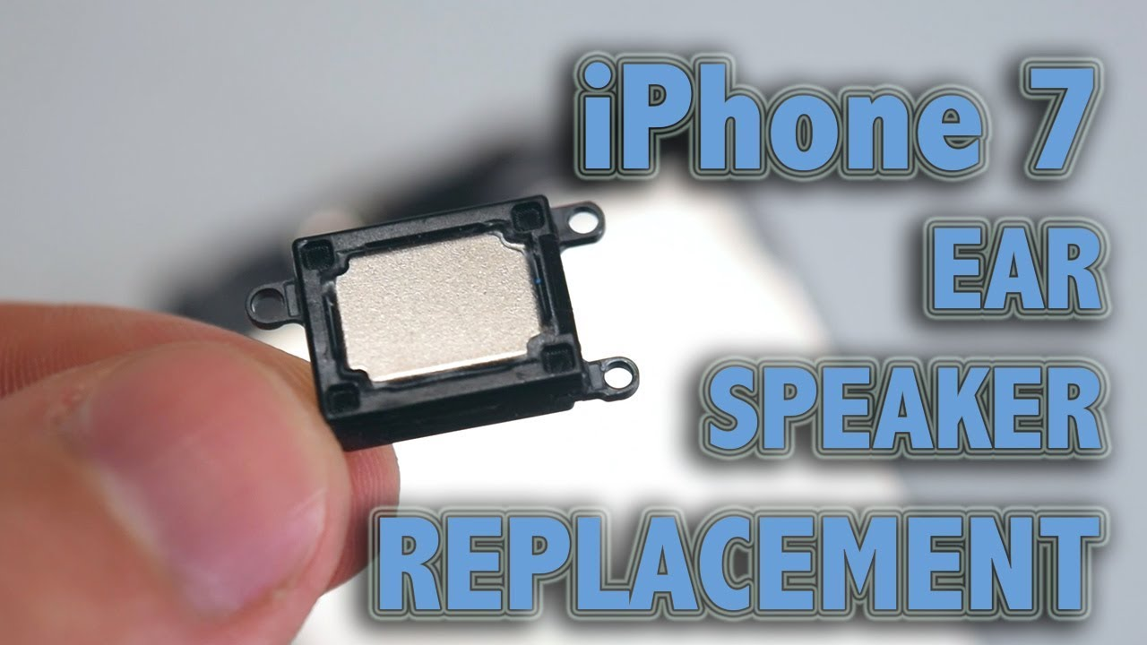 premium selection f4500 6ebcd iPhone 7 Ear Speaker Replacement