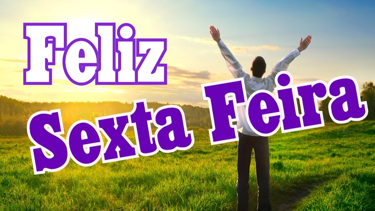 Mensagens De Boa Noite Sexta Feira: Belas Frases - FELIZ SEXTA FEIRA QUERIDOS AMIGOS