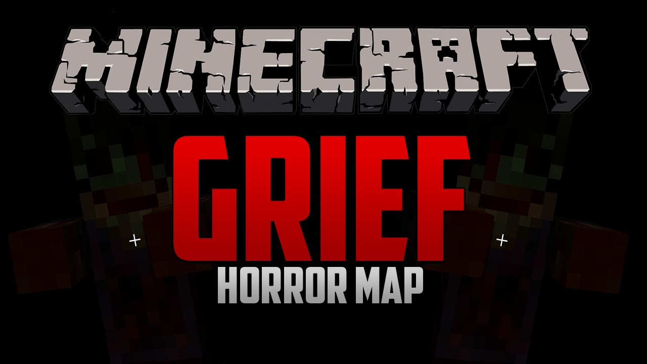 grief minecraft horror map