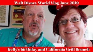 Walt Disney World Vlog Day 2 Part 1 Kelly's Birthday and California Grill Brunch!