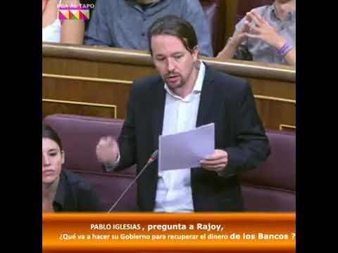 ESPAÑA Pablo Iglesias a Mariano Rajoy recuperar los 40 mil millones de euros para salvar la banca
