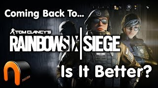 Coming Back To RAINBOW SIX SIEGE - IS IT BETTER?