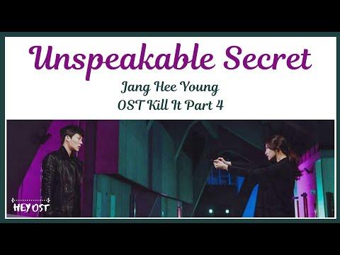 Jang Hee Young - Unspeakable Secret (OST Kill It 킬잇 Part 4)   Lyrics