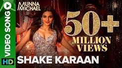 Shake Karaan – Video Song | Munna Michael | Nidhhi Agerwal | Meet Bros Ft. Kanika Kapoor