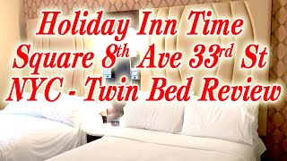 Holiday Inn New York City - Times Square Hotel -Twin Bed Room Review on 33rd Street 8th Ave