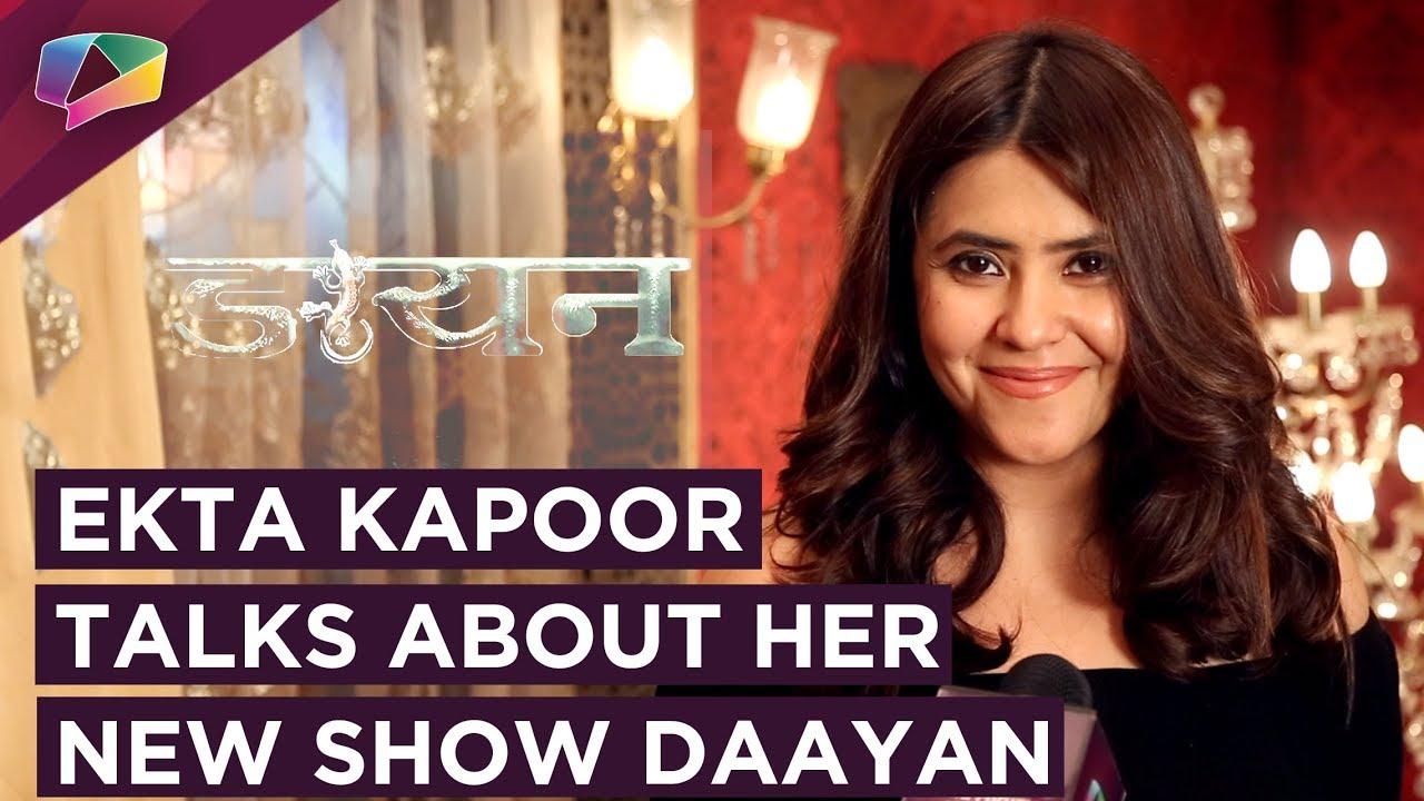 Ekta Kapoor Talks About Her New Show Daayan Starring Tina Dutta | Exclusive